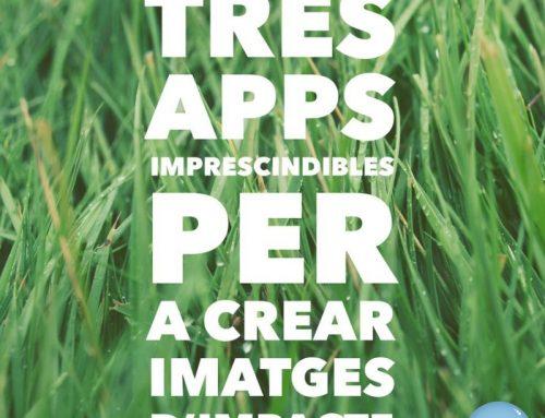 Tres apps imprescindibles per a crear imatges d'impacte
